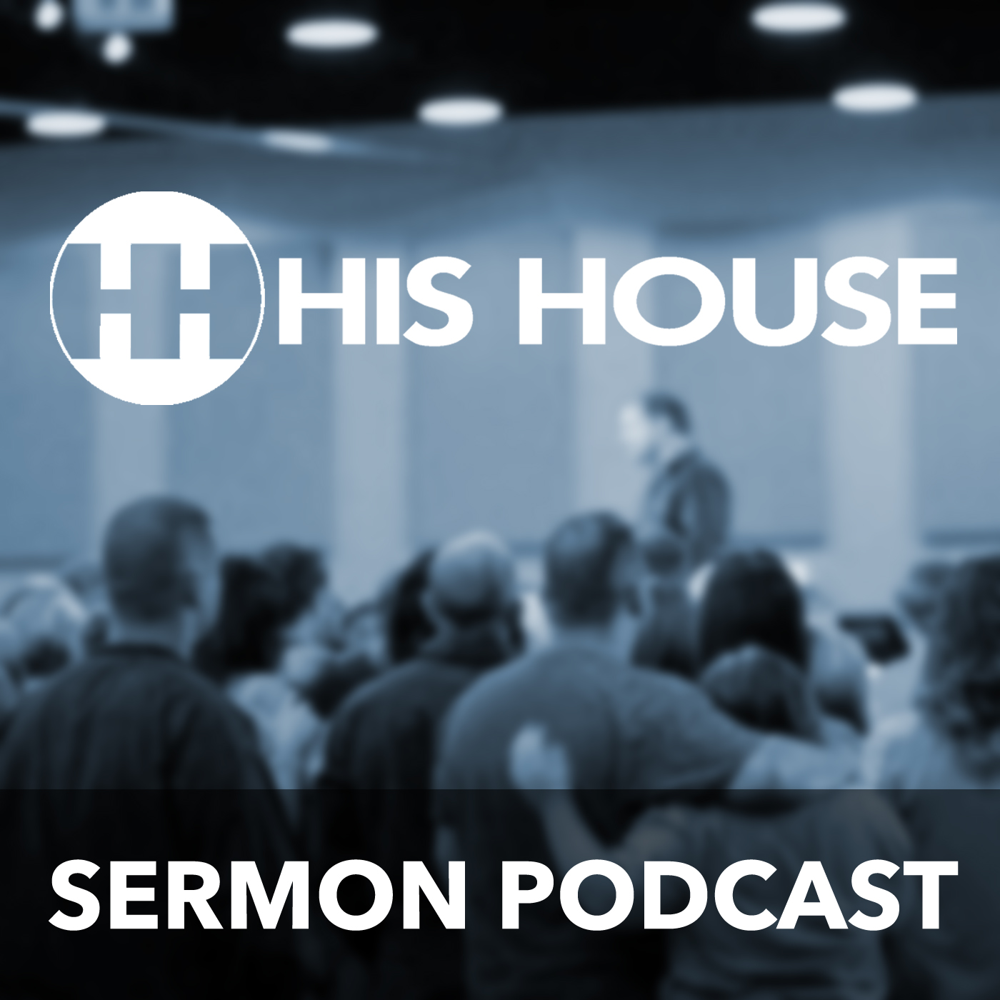 His House Sermon Podcast